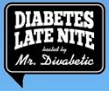 Diabetes Late Nite with Mr. Divabetic